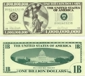 Billion dollar bill.